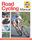Road Cycling Manual: The Ultimate Guide to Preparing You and Your Bike for the Road Cover Image