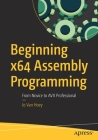Beginning X64 Assembly Programming: From Novice to Avx Professional Cover Image