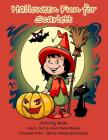 Halloween Fun for Scarlett Activity Book: Color, Cut & Glue Decorations - Connect Dots - Solve Mazes & Puzzles Cover Image