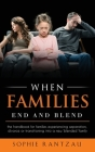 When Families End and Blend Cover Image