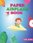 Paper Airplane Book: A Book For Kids Cover Image