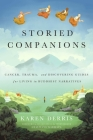 Storied Companions: Cancer, Trauma, and Discovering Guides for Living in Buddhist Narratives Cover Image