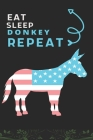 Eat Sleep Donkey Repeat: Best Gift for Donkey Lovers, 6 x 9 in, 110 pages book for Girl, boys, kids, school, students Cover Image
