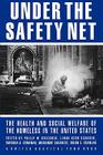 Under the Safety Net: The Health and Social Welfare of the Homeless in the United States Cover Image