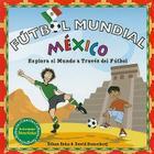 Futbol Mundial Mexico: Explora el mundo a traves del futbol Cover Image