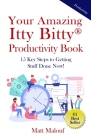 Your Amazing Itty Bitty(R) Productivity Book: 15 Key Steps to Getting Stuff Done Now! Cover Image