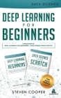 Deep Learning For Beginners: 2 Manuscripts: Deep Learning For Beginners And Data Science From Scratch Cover Image