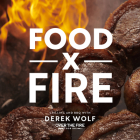 Food by Fire: Grilling and BBQ with Derek Wolf of Over the Fire Cooking Cover Image