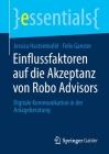 Einflussfaktoren Auf Die Akzeptanz Von Robo Advisors: Digitale Kommunikation in Der Anlageberatung (Essentials) Cover Image