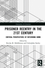 Prisoner Reentry in the 21st Century: Critical Perspectives of Returning Home Cover Image