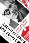 Architecture's Odd Couple: Frank Lloyd Wright and Philip Johnson Cover Image