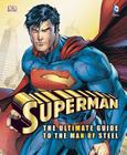 Superman: The Ultimate Guide to the Man of Steel Cover Image