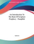 An Introduction To The Basis Of Scripture Prophecy - Pamphlet Cover Image