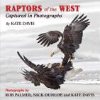 Raptors of the West: Captured in Photographs Cover Image