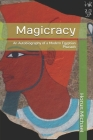 Magicracy: An Autobiography of a Modern Egyptian Pharaoh Cover Image
