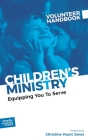 Children's Ministry Volunteer Handbook: Equipping You to Serve Cover Image