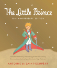 Little Prince 75th Anniversary Edition: Includes the History and Making of the Classic Story Cover Image