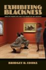 Exhibiting Blackness: African Americans and the American Art Museum Cover Image