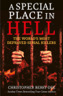 A Special Place in Hell: The World's Most Depraved Serial Killers Cover Image