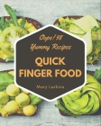 Oops! 98 Yummy Quick Finger Food Recipes: A Yummy Quick Finger Food Cookbook You Won't be Able to Put Down Cover Image