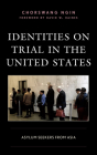 Identities on Trial in the United States: Asylum Seekers from Asia Cover Image