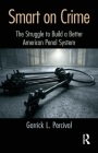 Smart on Crime: The Struggle to Build a Better American Penal System Cover Image