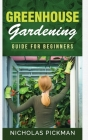 Greenhouse Gardening: Guide for Beginners Cover Image