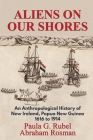 Aliens on Our Shores: An Anthropological History of New Ireland, Papua New Guinea 1616 to 1914 Cover Image