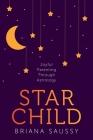Star Child: Joyful Parenting Through Astrology Cover Image