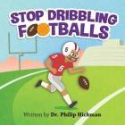 Stop Dribbling Footballs Cover Image