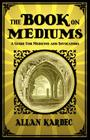 The Book on Mediums Cover Image