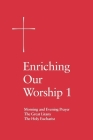 Enriching Our Worship 1: Morning and Evening Prayer, the Great Litany, and the Holy Eucharist Cover Image