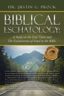 Biblical Eschatology: A Study on the End Times and the Exclusiveness of Israel in the Bible. Cover Image