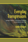 Everyday Transgressions: Domestic Workers' Transnational Challenge to International Labor Law Cover Image