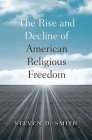 The Rise and Decline of American Religious Freedom Cover Image