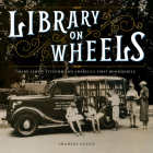 Library on Wheels: Mary Lemist Titcomb and America's First Bookmobile Cover Image