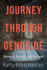 Journey Through Genocide: Stories of Survivors and the Dead Cover Image