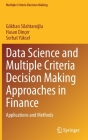 Data Science and Multiple Criteria Decision Making Approaches in Finance: Applications and Methods Cover Image