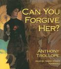 Can You Forgive Her? (Palliser Novels (Audio) #1) Cover Image