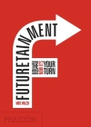 Futuretainment: Yesterday the World Changed, Now It's Your Turn Cover Image