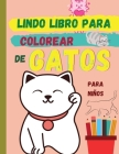 Lindo libro para colorear de GATOS (edición en español): Adorables gatos esperando a que los descubras y colorees ׀ Libro adecuado para todos lo Cover Image