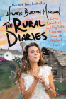 The Rural Diaries: Love, Livestock, and Big Life Lessons Down on Mischief Farm Cover Image