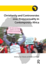 Christianity and Controversies over Homosexuality in Contemporary Africa (Religion in Modern Africa) Cover Image