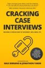 Cracking Case Interviews: Become a Consultant at McKinsey, BCG, Bain, Etc. Cover Image