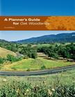A Planner's Guide for Oak Woodlands (University of California Agriculture and Natural Resources P) Cover Image