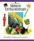 Mission Extraordinary: The First Christians in Action (Bible World) Cover Image
