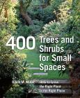 400 Trees and Shrubs for Small Spaces Cover Image