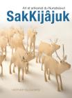 Sakkijâjuk: Art Et Artisanat Du Nunatsiavut Cover Image