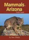 Mammals of Arizona Field Guide (Arizona Field Guides) Cover Image