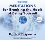 Meditations for Breaking the Habit of Being Yourself: Revised Edition Cover Image